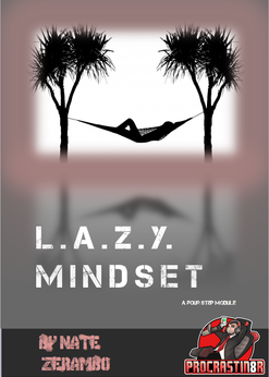 L.A.Z.Y. Mindset by Nate Zerambo (ProcrastiN8r) E-Book Now Available